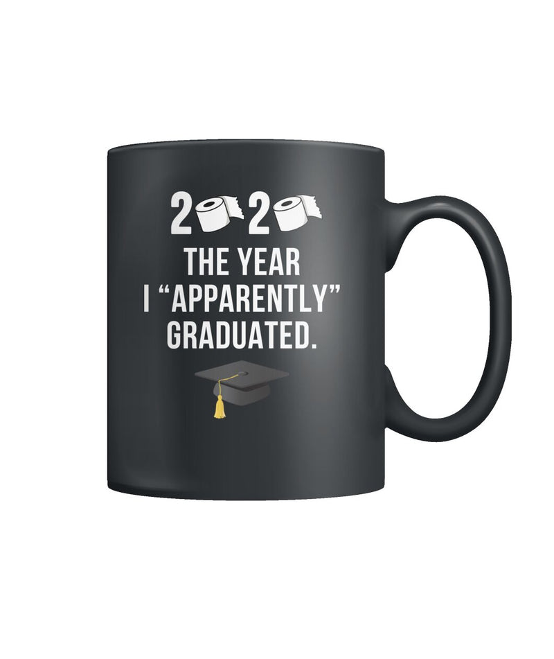 "2020 ""Quarantine"" Apparently Graduation BLACK Color Coffee Mug"