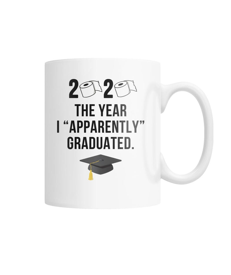 "2020 ""Quarantine"" Apparently Graduation Mug WHITE"