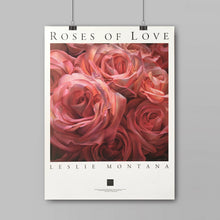 Load image into Gallery viewer, ROSES OF LOVE, POSTER Print of the Original Oil Painting - Leslie Montana