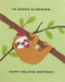Good Paper Sloth Belated Birthday