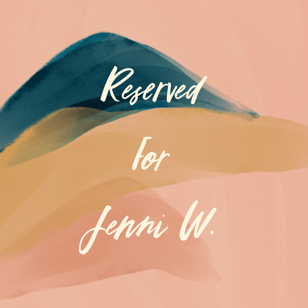 Reserved For Jenni W.