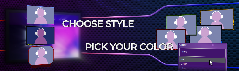 Choose your WebCam Overlay style and Pick your Color