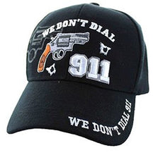 Load image into Gallery viewer, Artisan Owl We Don't Dial 911 Hat - Gun Rights Self Defense 2nd Amendment Gift - Embroidered Cap