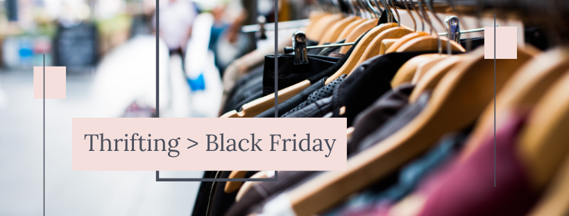 Why You Should Thrift This Black Friday