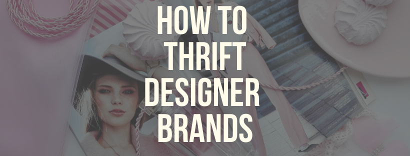 How To Thrift Designer Brands