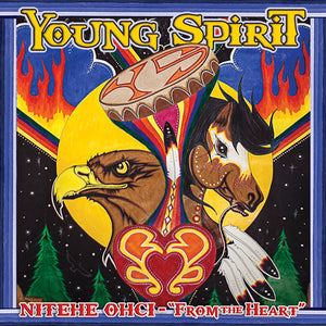 Young Spirit - Nitehe Ohci - From the Heart