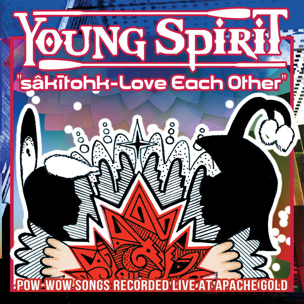 Young Spirit - sâkītohk - Love Each Other