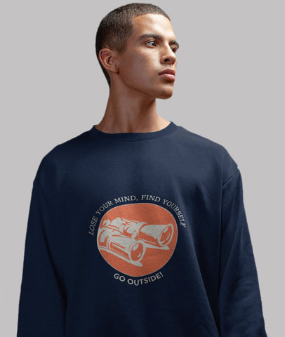 Men Graphic Sweatshirt | Loose Your Mind, Find Yourself Go Outside!