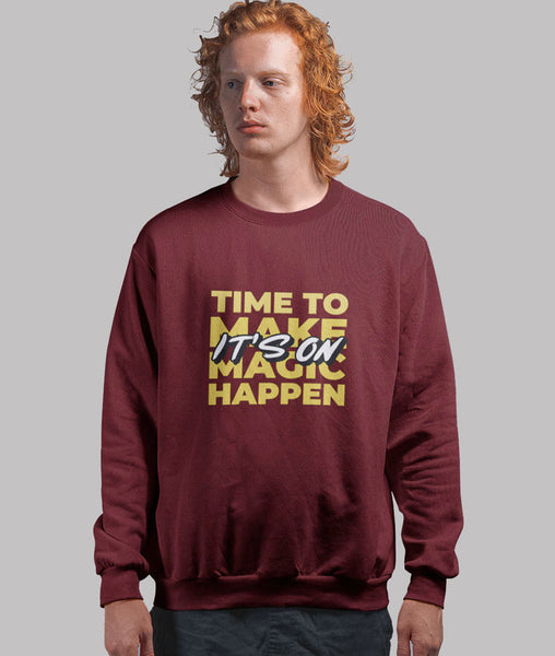 Men Graphic Sweatshirt | Time To Make Magic Happen.