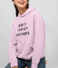 Women Graphic Hoodie | Girls Can Do Anything