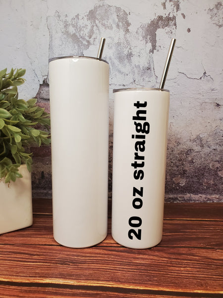 *BUY-IN* 20 oz STRAIGHT Sublimation ready skinny tumbler