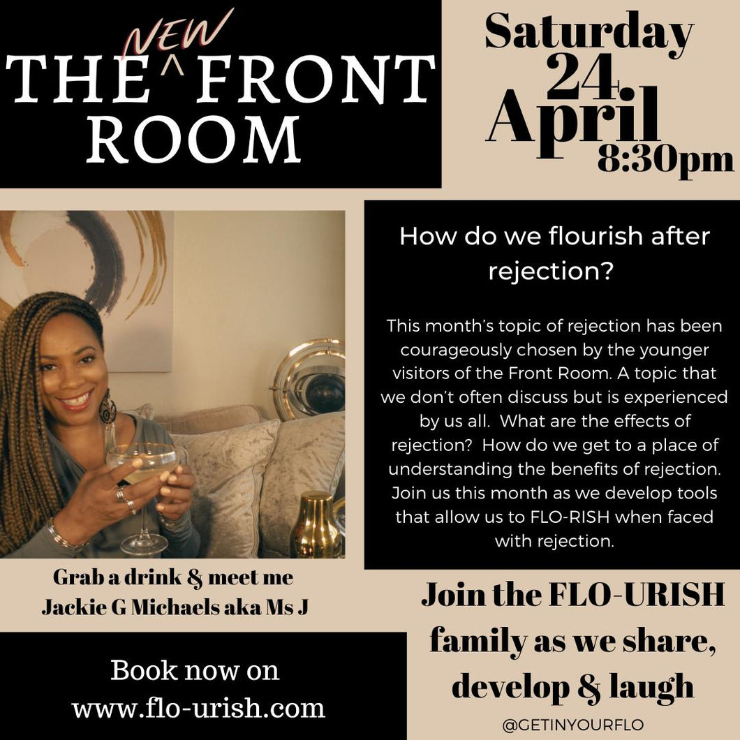 The Front Room, April 2021 - How do we flourish after rejection!