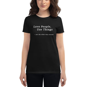 Love People, Use Things  - Women's short sleeve t-shirt and an MP3 download of the song - Love People, Use Things