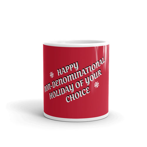 Happy Non-Denominational Holiday of Your Choice Mug and an MP3 of the song!!
