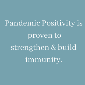Pandemic Positivity good for Immunity