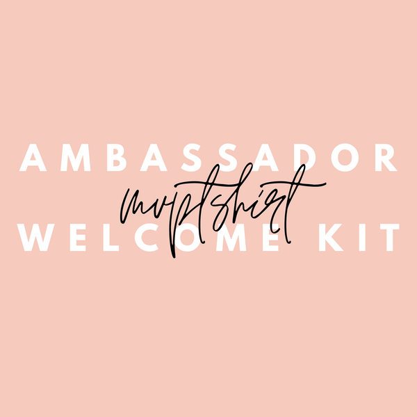 #Ambassador Welcome Kit