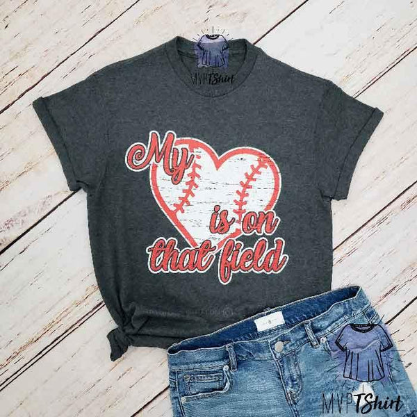 Baseball Mom Shirt - My heart is on Field