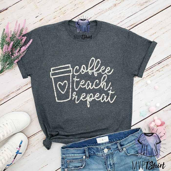 Coffee Teach Repeat T-shirt - mvptshirt
