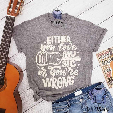 Either you Love Country Music Tee - mvptshirt