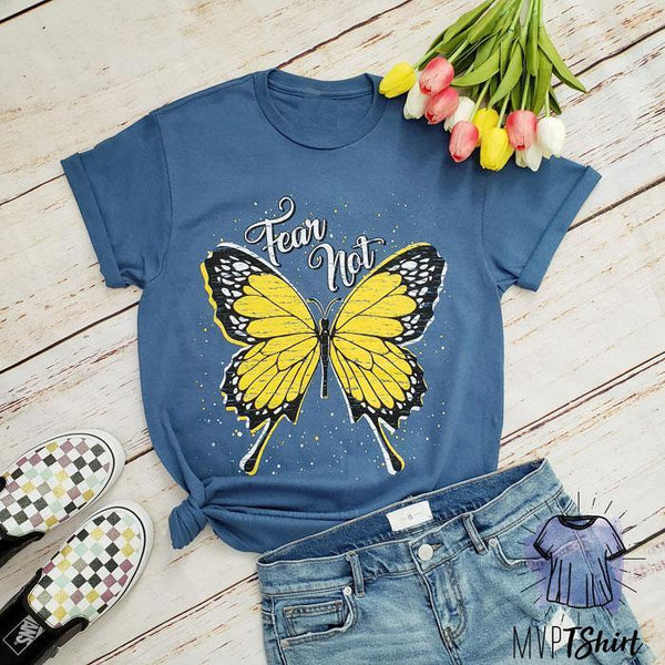 Fear Not Butterfly Shirt - mvptshirt