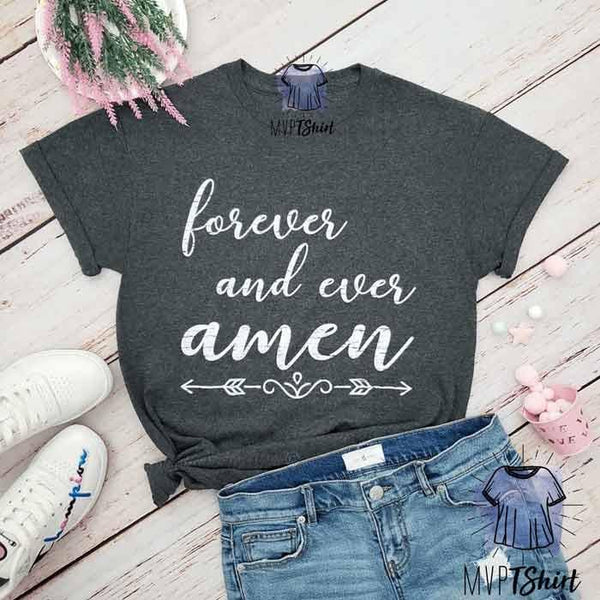 Forever and Ever Amen Tee - mvptshirt