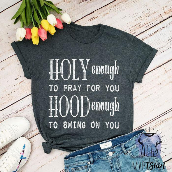 HOLY enough To Pray for You shirt - Mvptshirt