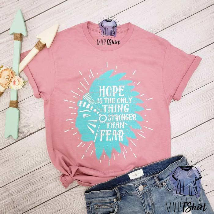 Hope is Stronger than Fear Shirt - mvptshirt