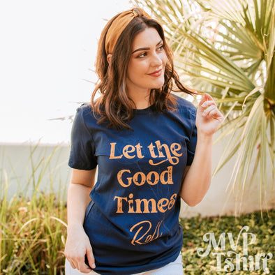 Let The Good Times Roll Shirt - Mvptshirt