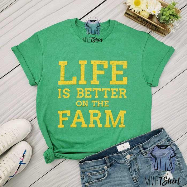 Life is Better on The Farm Tee - mvptshirt