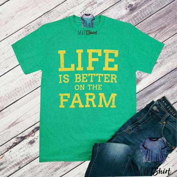 Life is Better on The Farm - mvptshirt