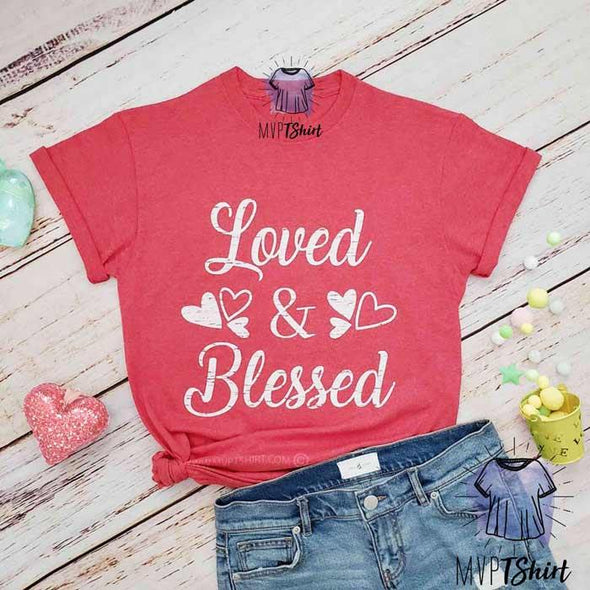Loved & Blessed Heart Tee - Mvptshirt