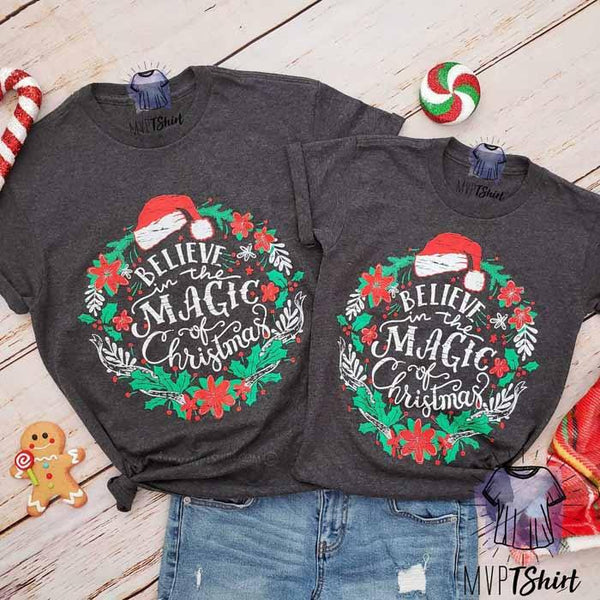 Believe in the magic of Christmas - Mom and Me Outfits - mvptshirt