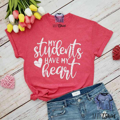 My Students Have My Heart Teacher Gift - mvptshirt