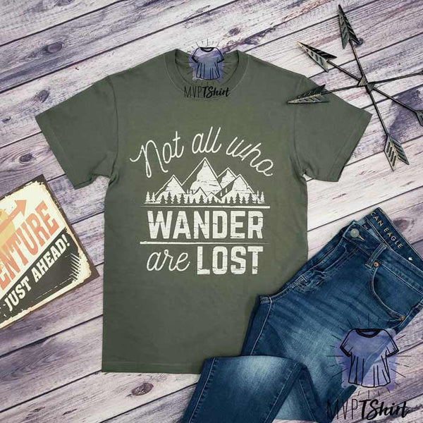 Not All Who Wander Are Lost Shirt - mvptshirt
