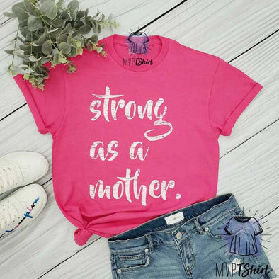 Strong as a Mother Shirt - mvptshirt