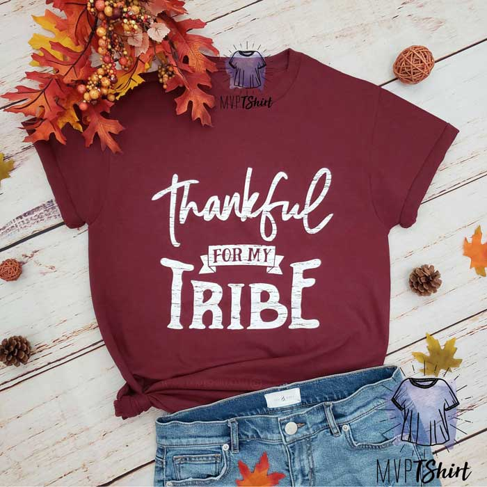 Thankful For My Tribe Shirt - mvptshirt