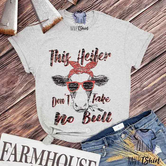 This Heifer Don't Take No Bull Shirt - mvptshirt