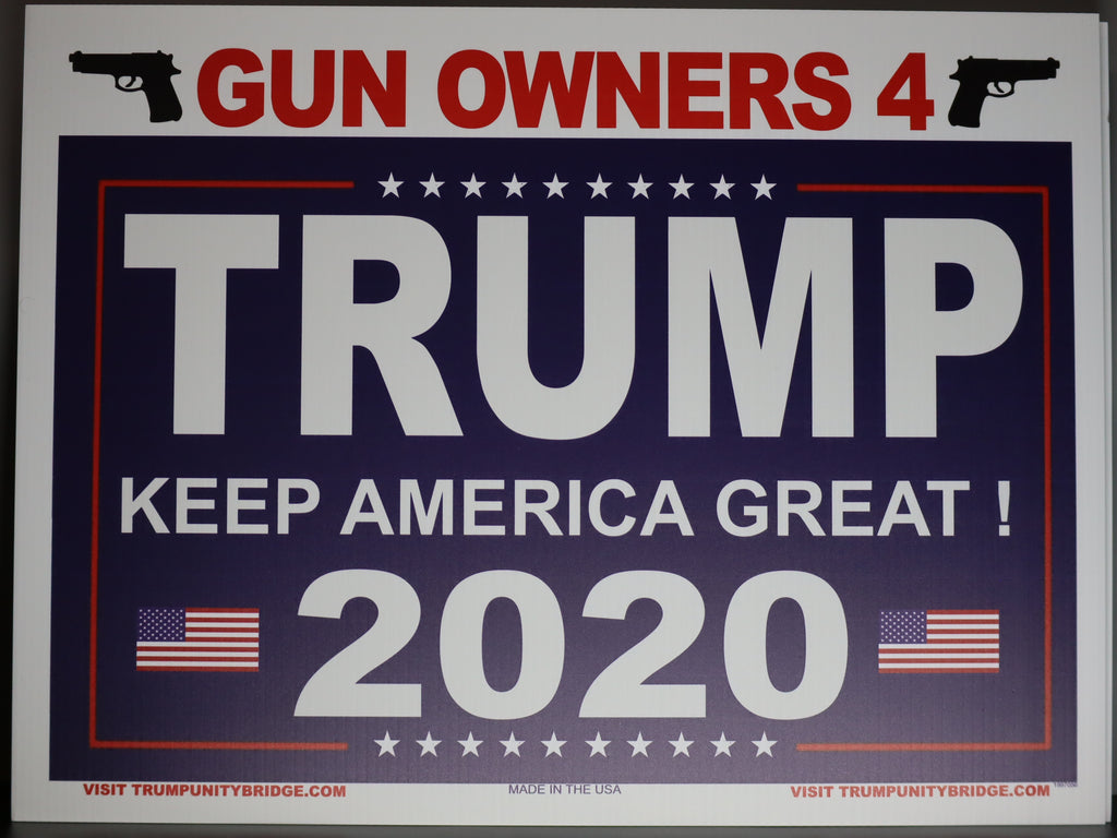 Gun Owners for Trump 2020 Sign - Keep America Great!