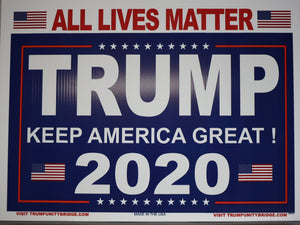 All Lives Matter Sign - Keep America Great - Trump 2020