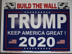 Build the Wall Sign - Keep America Great - Trump 2020