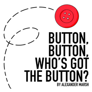 Button, Button, Who's Got The Button? by Alexander Marsh [PDF Download]