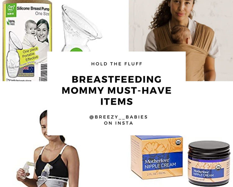 Breastfeeding Mommy Must-Have Items