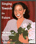 Singing Towards the Future: The story of Portia White