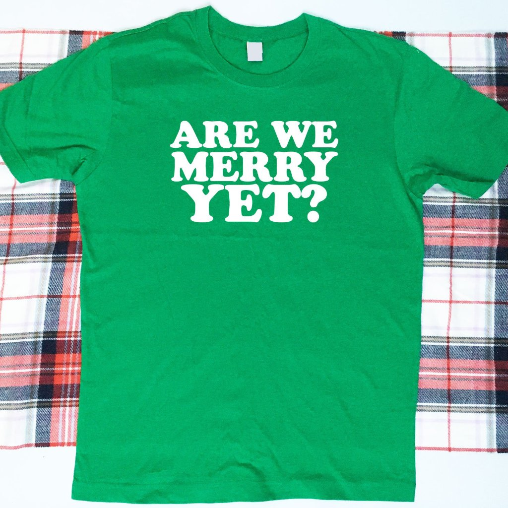 Are We Merry Yet Shirt, Mens Christmas Shirt, Ladies Christmas Shirt