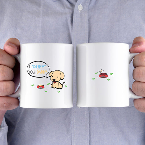 'I Ruff You' Daddy Printed Mug