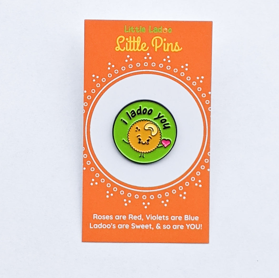 I LADOO YOU ENAMEL PIN