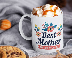 Best Mother in the World Coffee Mug - Mother's Day Gift - Mom Birthday - HoneyCustom