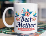 Load image into Gallery viewer, Best Mother in the World Coffee Mug - Mother's Day Gift - Mom Birthday - HoneyCustom