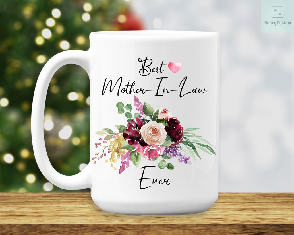 Best Mother In Law Ever Coffee Mug - Gift for Mother In Law - Mother In Law Cup Gift Idea - Birthday Gifts - Mother's Day Gifts - Christmas - HoneyCustom