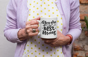 You are the Best Mom Mug - HoneyCustom